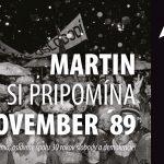 MARTIN SI PRIPOMÍNA NOVEMBER ´89, NOC DIVADIEL – sobota 16. november 2019